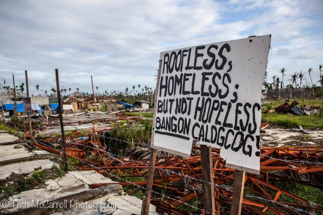 Roofless, Homeless but not HOPELESS, Tacloban Philippines